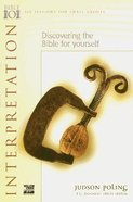 Discovering the Bible For Yourself (Bible 101 Series) Paperback