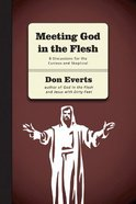 Meeting God in the Flesh (Discussion Guide) (Groups Investigating God Series) Paperback