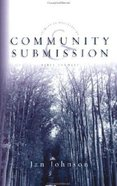 Community and Submission (Spiritual Disciplines Bible Study Series) Paperback