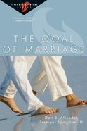 The Goal of Marriage (Intimate Marriage Series) Paperback