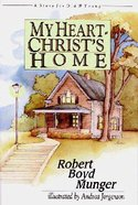 My Heart, Christ's Home (Mini) Hardback