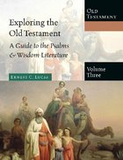 A Guide to the Psalms and Wisdom Literature (#03 in Exploring The Old Testament Series) Hardback