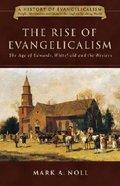 The Rise of Evangelicalism Hardback