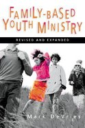 Family-Based Youth Ministry (2004) Paperback