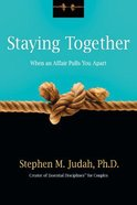 Staying Together When An Affair Pulls You Apart Paperback