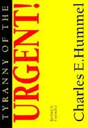 Tyranny of the Urgent: Effective Time Management (5 Pack) Booklet