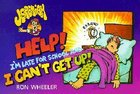 I'm Late For School and I Can't Get Up! (Jeremiah Comics Series) Paperback