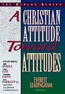 A Christian Attitude Toward Attitudes (Leaders Guide) (Dialog Study Series)
