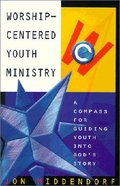 Worship-Centered Youth Ministry Paperback
