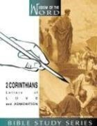2 Corinthians - Letters of Love and Admonition (#06 in Wisdom Of The Word Series) Spiral