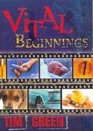 Vital Beginnings Paperback
