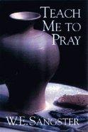 Teach Me to Pray Paperback