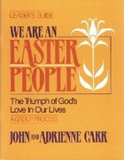 We Are An Easter People (Leader's Guide)