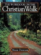 The Workbook on the Christian Walk (Upper Room Workbook Series) Paperback