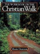 The Workbook on the Christian Walk (Upper Room Workbook Series)