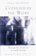 Gathered in the Word (Pathways In Spiritual Growth Series) Paperback