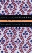 Encounter With God's Love (Upper Room Spiritual Classics Series 2) Paperback
