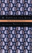 Pattern For Life, a - Selected Writings of Thomas a Kempis (Upper Room Spiritual Classics Series 2)