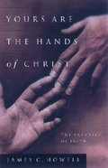 Yours Are the Hands of Christ Paperback