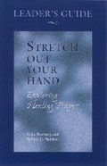 Stretch Our Your Hand (Leader Guide) Paperback