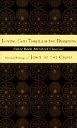 Loving God Through the Darkness (Upper Room Spiritual Classics Series 3) Paperback
