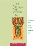 The Spiritual Heart of Your Health Paperback