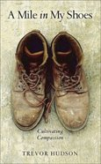 A Mile in My Shoes: Cultivating Compassion Paperback