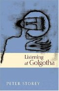 Listening At Golgotha Paperback