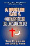 Muslim and a Christian in Dialogue Paperback
