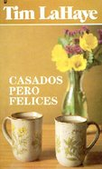 Casados Pero Felices (How To Be Happy Though Married) Paperback