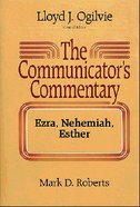 Ezra, Nehemiah, Esther (#11 in Communicator's Commentary Old Testament Series) Hardback