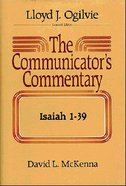 Isaiah 1-39 (#16.1 in Communicators Commentary Old Testament Series)