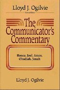 Hosea, Joel, Amos, Obadiah, Jonah (#20 in Communicator's Commentary Old Testament Series) Hardback
