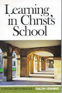 Learning in Christ's School (Puritan Paperbacks Series) Paperback