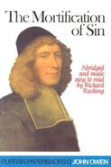 The Mortification of Sin (Abridged) (Puritan Paperbacks Series)