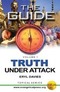 Guide: Truth Under Attack Volume 1 (The Guide Topical Series) Paperback