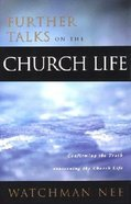Further Talks on the Church Life Paperback