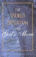 The World Situation and God's Move Paperback