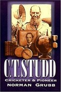 C.T.Studd - Cricketer and Pioneer Paperback