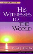 His Witnesses to the World (Light For Your Path Series) Paperback