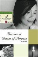 Becoming Women of Purpose (Fisherman Bible Studyguide Series) Paperback