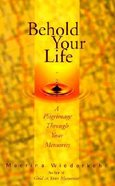 Behold Your Life Paperback