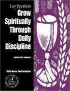 Lay Speakers Grow Through Daily Discipline (Lay Speakers Series) Booklet