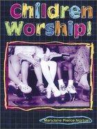 Children Worship!
