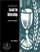 Lay Speakers Lead in Worship (Lay Speakers Series) Booklet