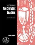 Lay Speakers Are Servant Leaders (Lay Speakers Series) Booklet