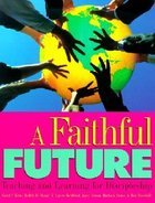 A Faithful Future: Teaching and Learning For Discipleship (Volume 1) Paperback