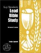 Lay Speakers Lead Bible Study (Lay Speakers Series) Booklet