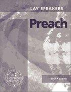 Lay Speakers Preach (Lay Speakers Series) Booklet
