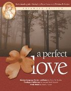 "A Perfect Love: Understanding John Wesley's ""A Plain Account of Christian Perfection"" (Expanded 2004) Paperback"